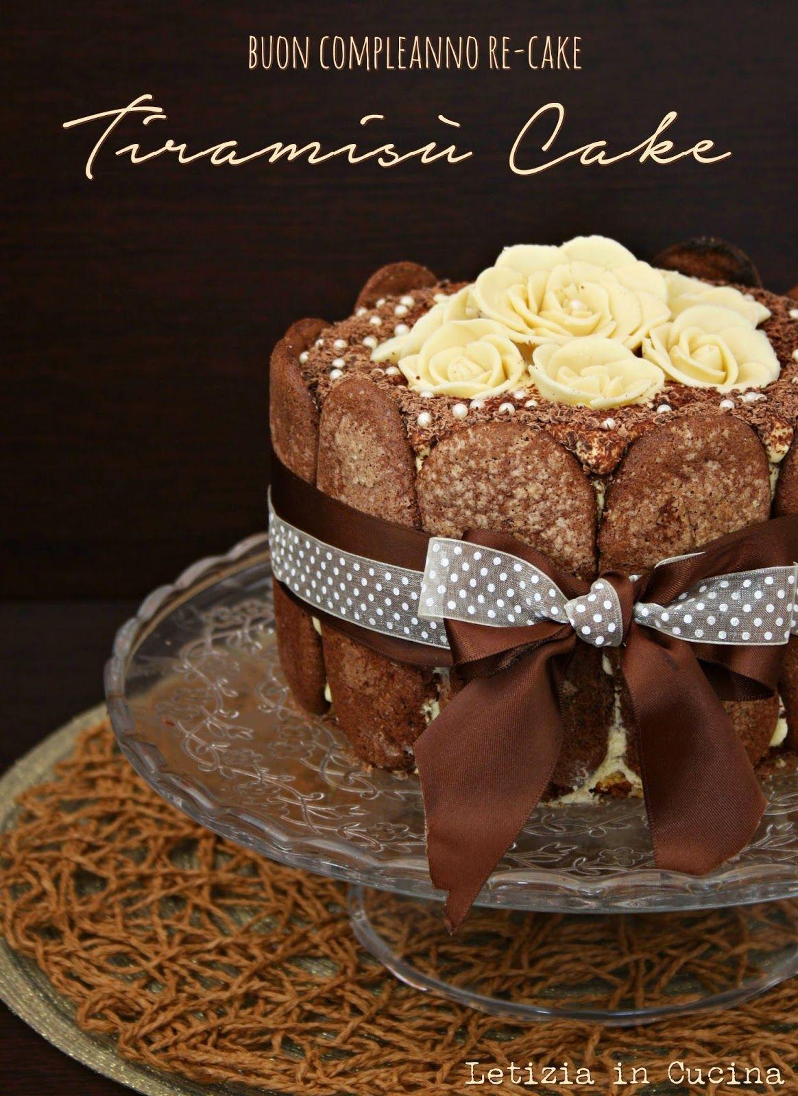 Letizia in Cucina: Tiramisù Sponge Cake - ReCake 12 | torte,dolci ...