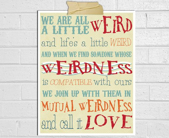 Dr Seuss Weird Love Quote Poster Unique My Family And Friends Are Described Perfectly We Are All A Little