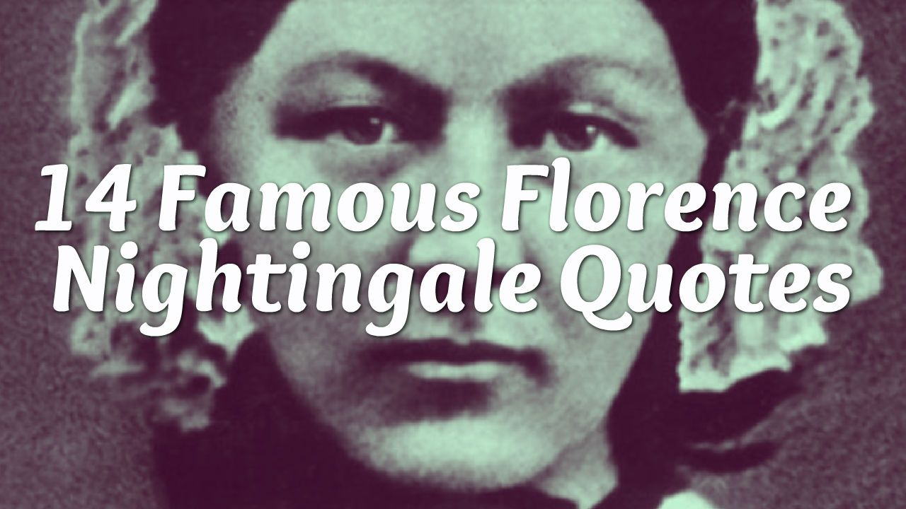 Florence Nightingale Quotes Which Among Florence Nightingale Quotes Strikes You The Most There
