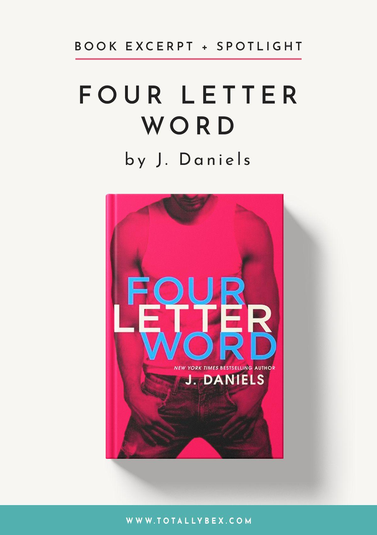 Four Letter Word Excerpt Author J Daniels Favorite Four Letter Words In 2020 Four Letter Words Letter N Words Contemporary Romance Books
