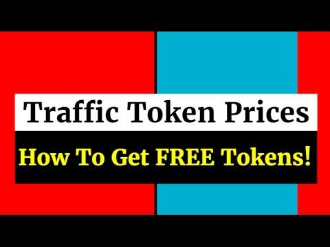 Traffic Token Prices | How To Get FREE Traffic Tokens