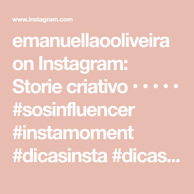 emanuellaooliveira on Instagram: Storie criativo • • • • • #sosinfluencer #instamoment #dicasinsta #dicasinstagram #stories #storiecriativo #gif#instagram #ree