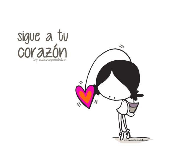 sigue a tu corazón #amor