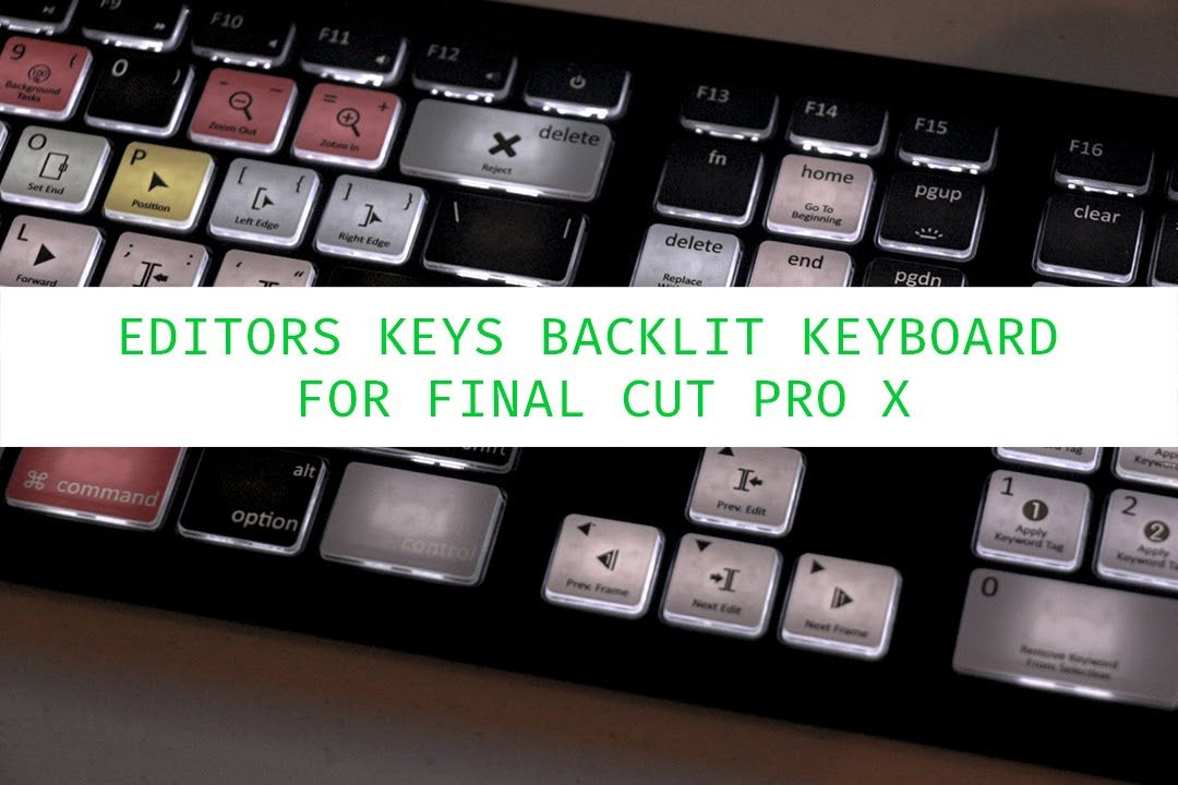 Editors Keys Backlit Keyboard for Final Cut Pro X | Final
