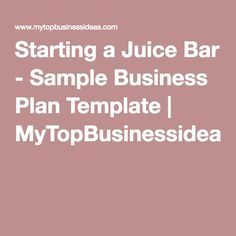 Starting A Juice Bar  Sample Business Plan Template