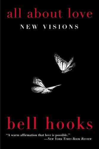 All About Love New Visions By Bell Hooks Https Www Amazon Com Dp 0060959479 Ref Cm Sw R Pi Dp X K Xzb Bell Hooks Book Club Books Books Everyone Should Read