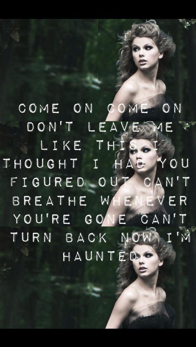 Haunted Lyrics By Taylor Swift Taylor Lyrics Taylor Swift Lyrics Taylor Swift Songs