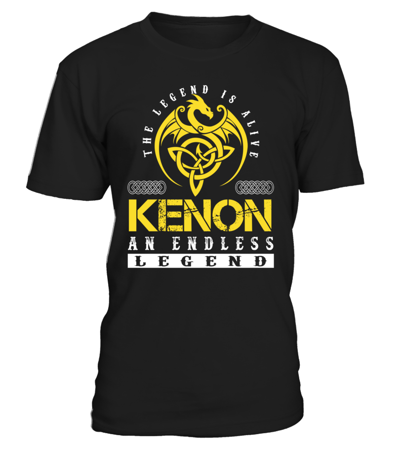 The Legend is Alive KENON An Endless Legend Last Name T-Shirt #LegendIsAlive
