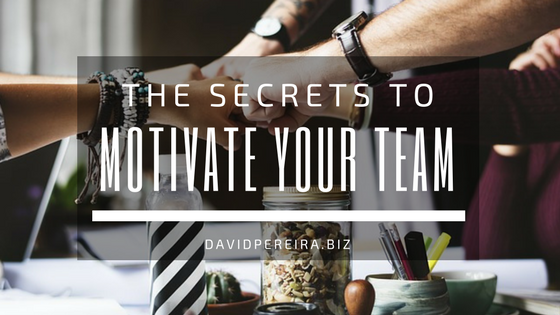 Leadership secrets on how to best motivate your team in the workplace