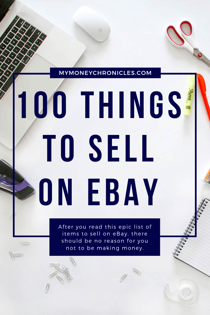 100 Best Things To Sell On Ebay In 2020 Things To Sell Selling On Ebay Making Money On Ebay