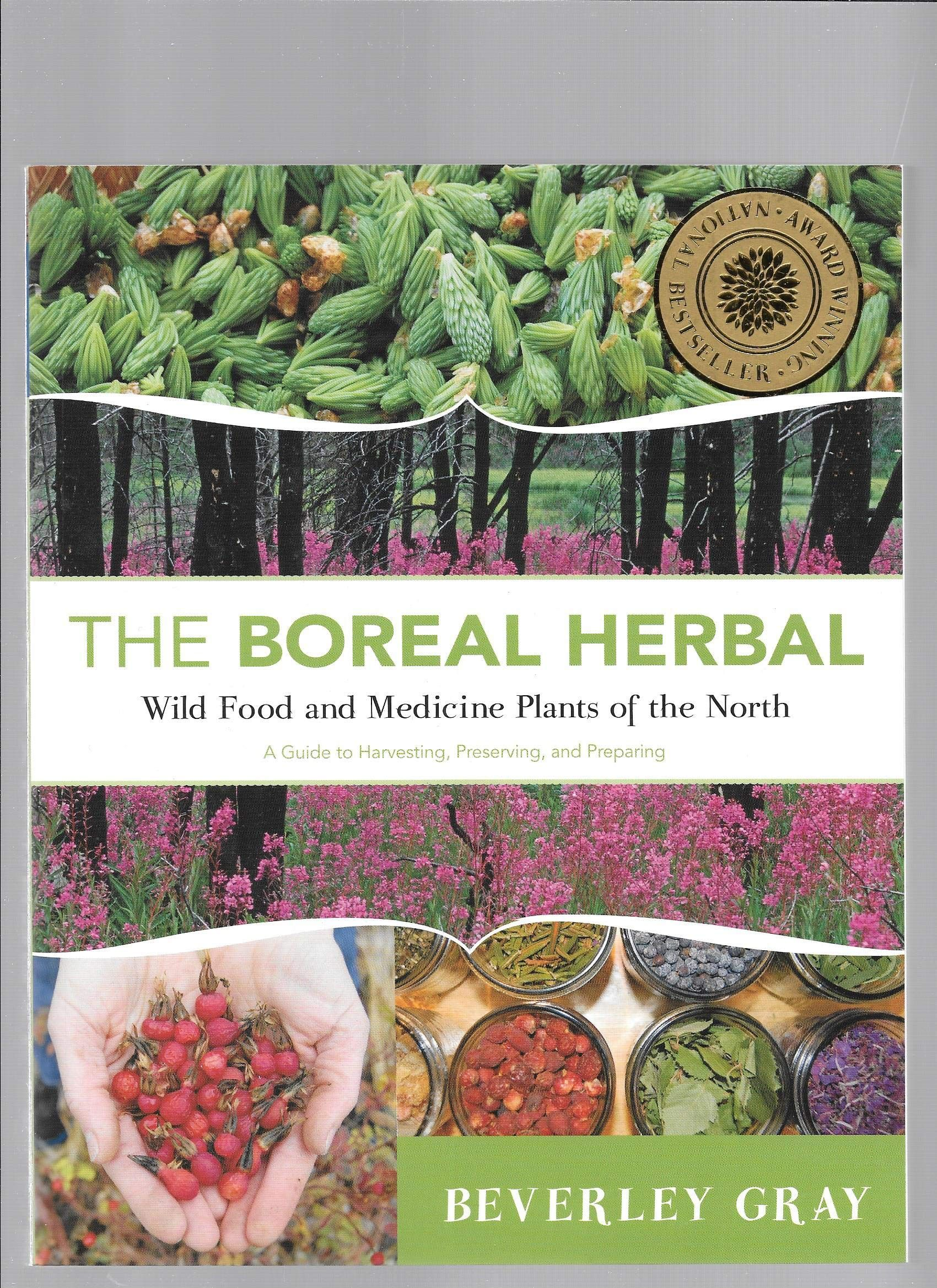 07123a8b4d191 Boreal Herbal, The: Wild Food and Medicine Plants of the North: Beverley  Gray: 9780986827105: Gateway - Amazon.ca