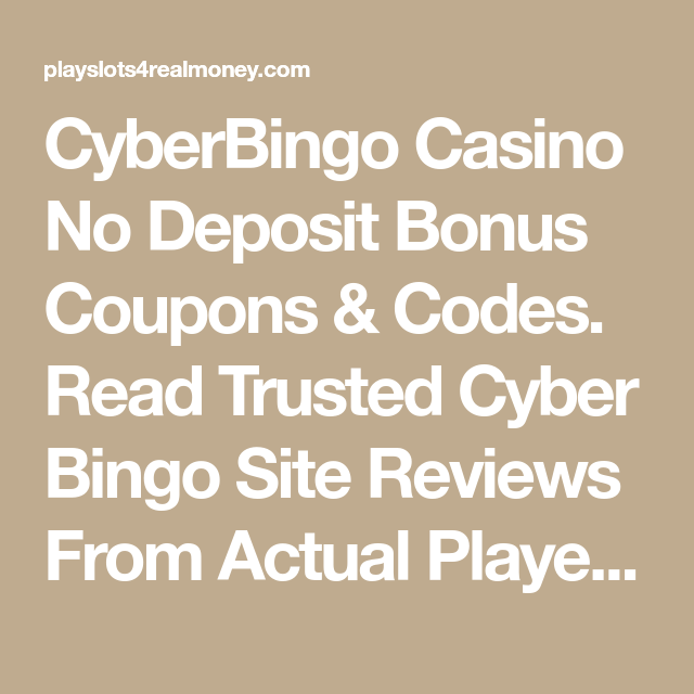 CyberBingo Casino No Deposit Bonus Coupons & Codes. Read Trusted Cyber Bingo Site Reviews From Actual Players. Find The Best Internet Bingo Hall. #freereadingincsites