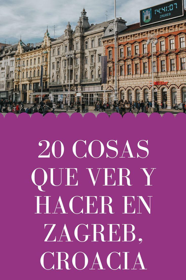 Donde Dormir Donde Comer Excursiones Planes Top Zagreb Croacia Viajes