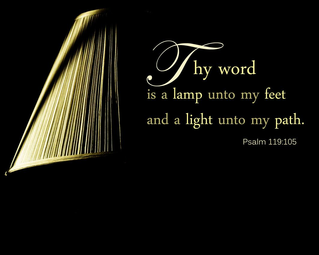 Thy word is a lamp unto my feet and a light unto my path. Psalm 119:105...More at http://beliefpics.christianpost.com/