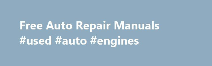 Free auto repair manuals used auto engines httpjapanmmont free auto repair manuals used auto engines httpjapan solutioingenieria Gallery