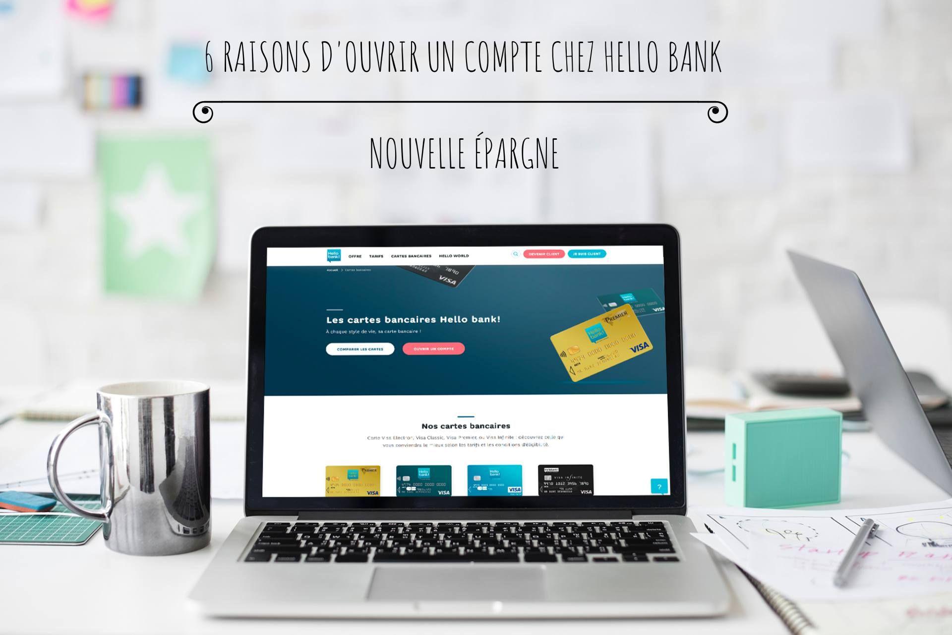6 Raisons D Ouvrir Un Compte Bancaire Chez Hello Bank Compte