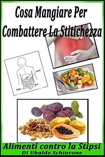 Cosa mangiare per combattere la stitichezza: Alimenti con... https://www.amazon.com/dp/B01FRF7BYU/ref=cm_sw_r_pi_dp_x_JEr6xbG7YJR26