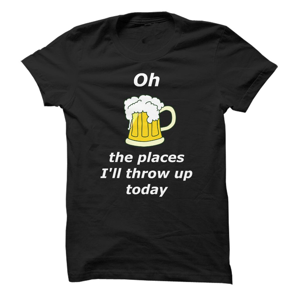 Oh, The Places Ill Throw Up Today T Shirts, Hoodies. Check price ==► https://www.sunfrog.com/Drinking/Oh-The-Places-Ill-Throw-Up-Today-90015917-Guys.html?41382