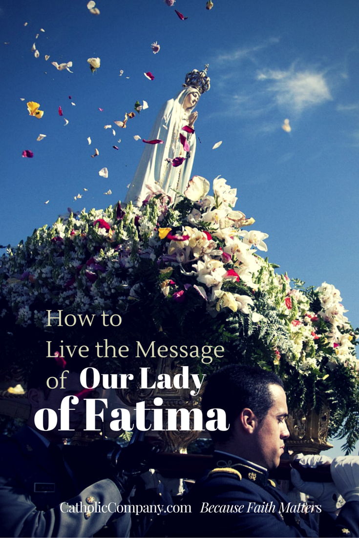 How To Live The Message Of Our Lady Of Fatima Lady Of Fatima Blessed Mother Mary Blessed Mother