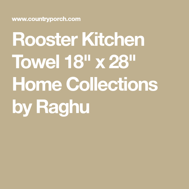 """Rooster Kitchen Towel 18"""" x 28"""" Home Collections by Raghu"""