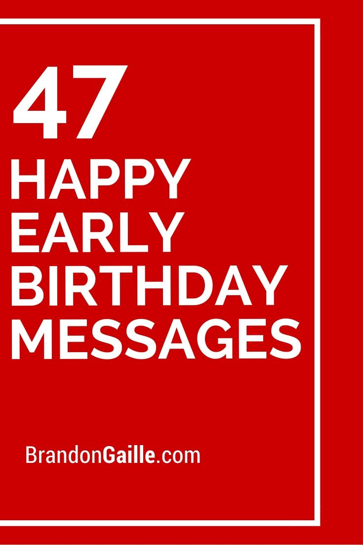 49 happy early birthday messages pinterest birthday messages 47 happy early birthday messages m4hsunfo