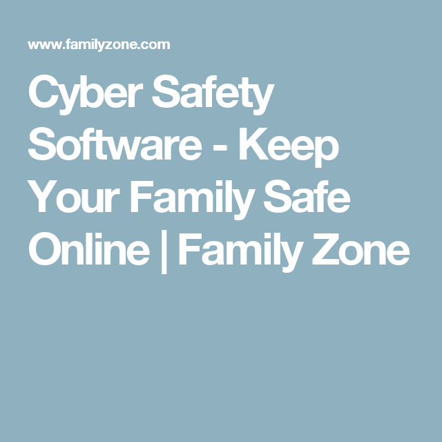 Family internet safety software