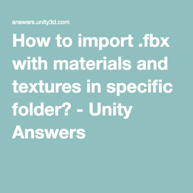 How to import  fbx with materials and textures in specific