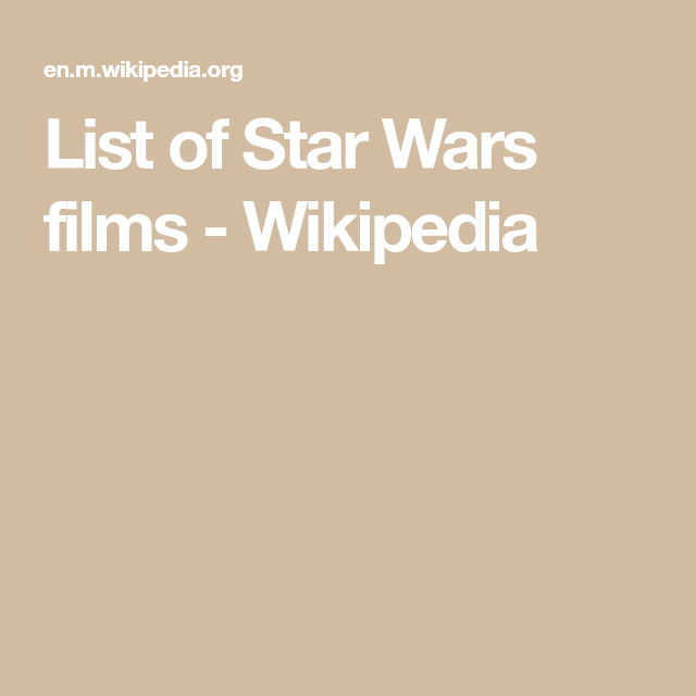 List Of Star Wars Films Wikipedia In 2020 Star Wars Film Star Wars Film