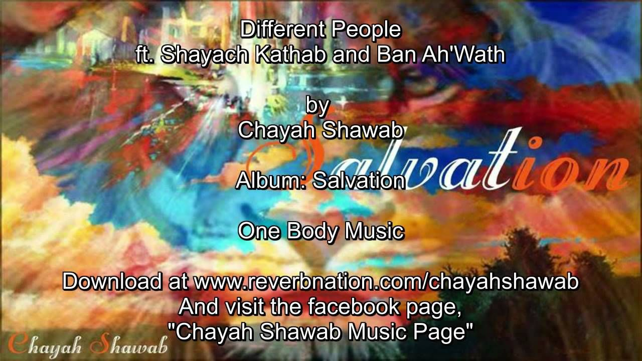 Different People / Chayah Shawab featuring Shayach Kathab & Ban Ah' Wath {#HebrewMusic}