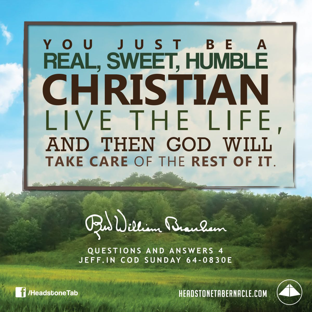 Questioning Faith Quotes: You Just Be A Real, Sweet, Humble Christian, Live The Life