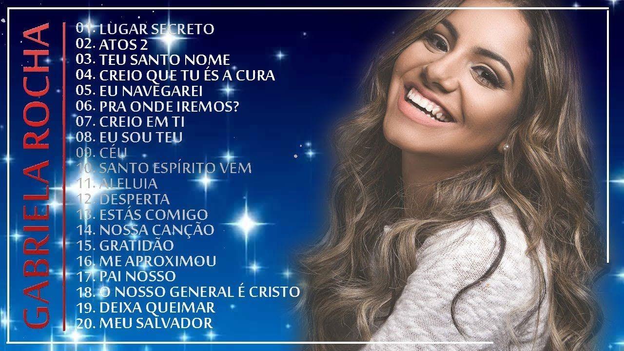 Gabriela Rocha As Melhores Musicas Gospel Mais Tocadas 2018