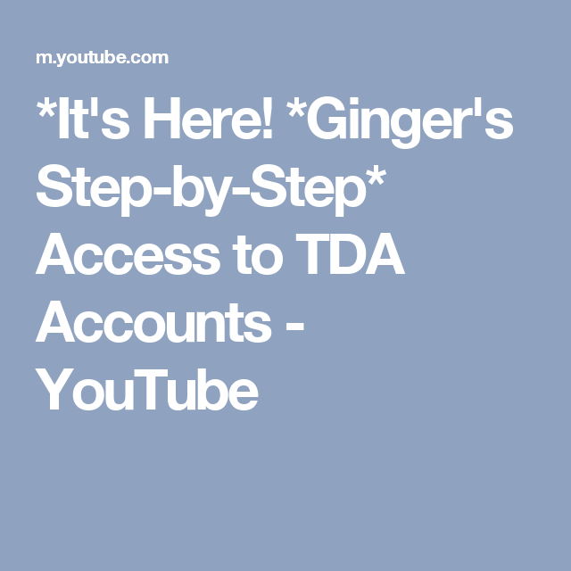 It's Here! *Ginger's Step-by-Step* Access to TDA Accounts