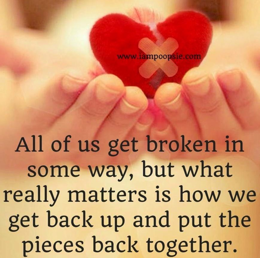 Get Back Up And Put Pieces Together Quote Via Wwwiampoopsiecom