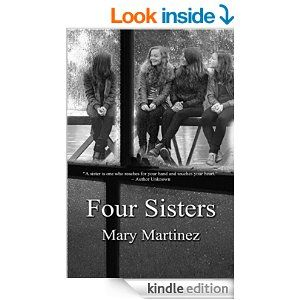 Four Sisters - Kindle edition by Mary Martinez  Literature