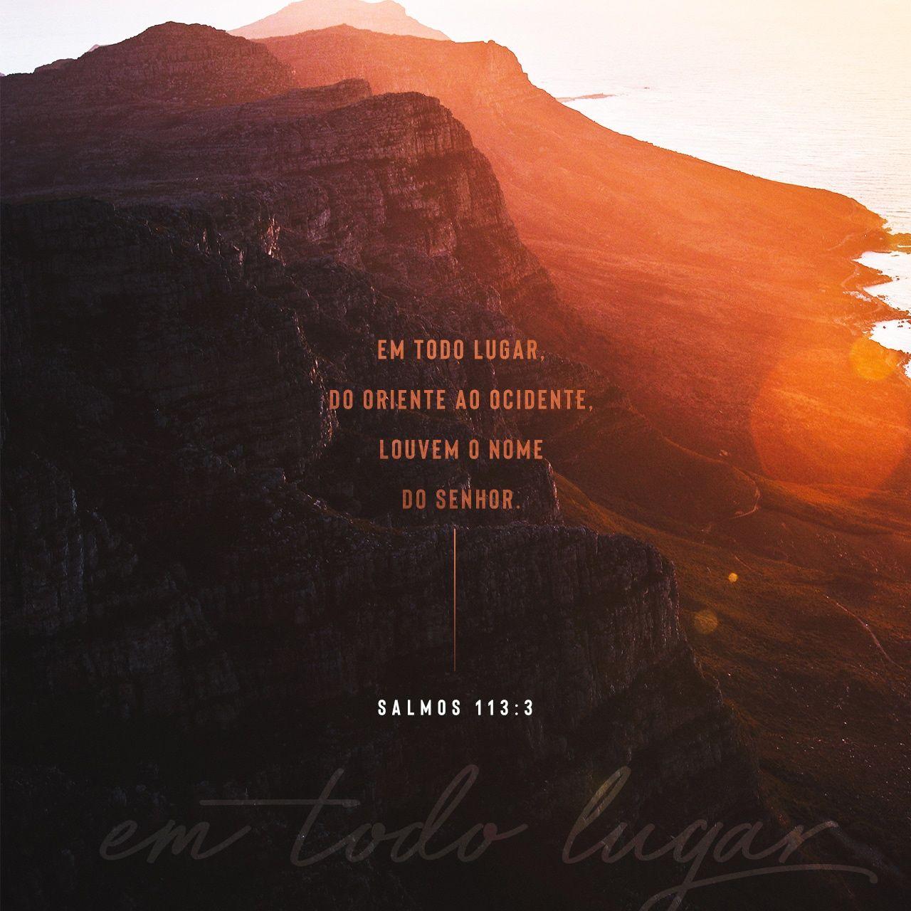 Salmos 113 3 Desde O Nascer Ate O Por Do Sol Que O Nome Do Senhor