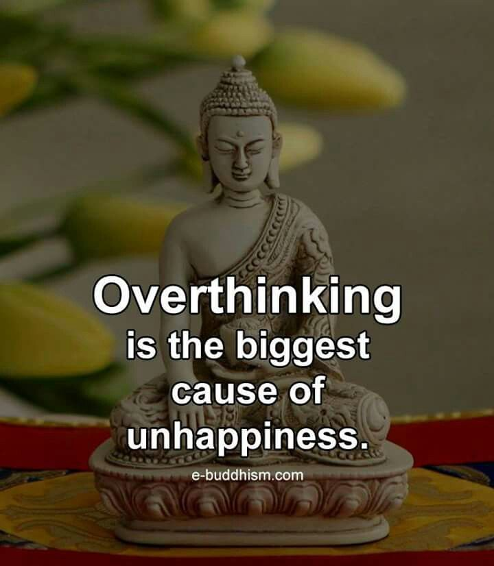 Quotes About Unhappiness: Over Thinking Is The Biggest Cause Of Unhappiness