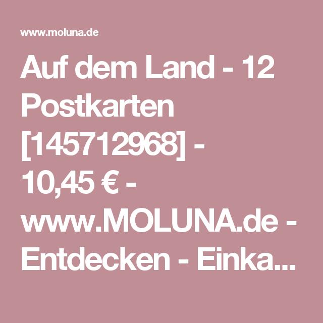 Auf dem Land - 12 Postkarten [145712968] - 10,45€ - www.MOLUNA.de - Entdecken - Einkaufen - Erleben
