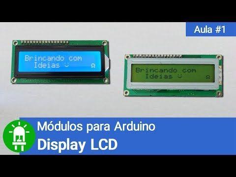 Curso De Módulos Para Arduino Vídeo 01 Display Lcd