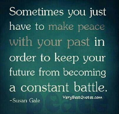 Make Peace With Your Past Inspiring Quotes Quotes Past Quotes
