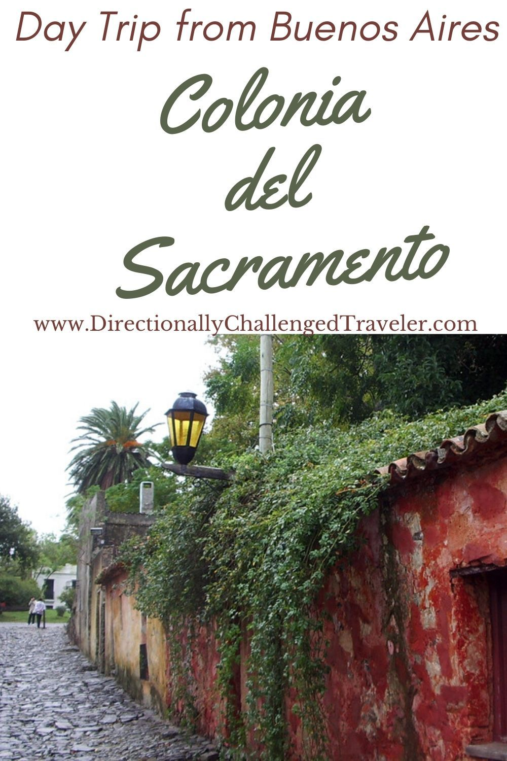 Colonia Del Sacramento Best Day Trip From Buenos Aires Argentina Travel Day Trip Trip