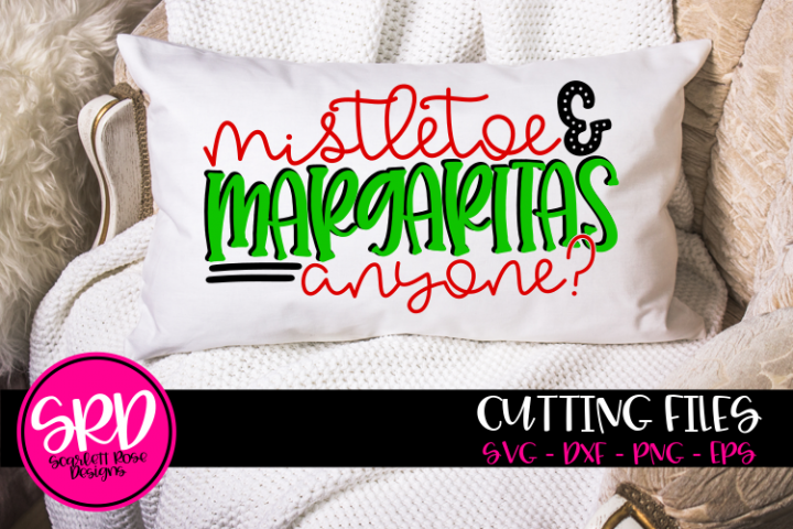 Mistletoe & Margaritas anyone SVG (408549) | SVGs | Design Bundles
