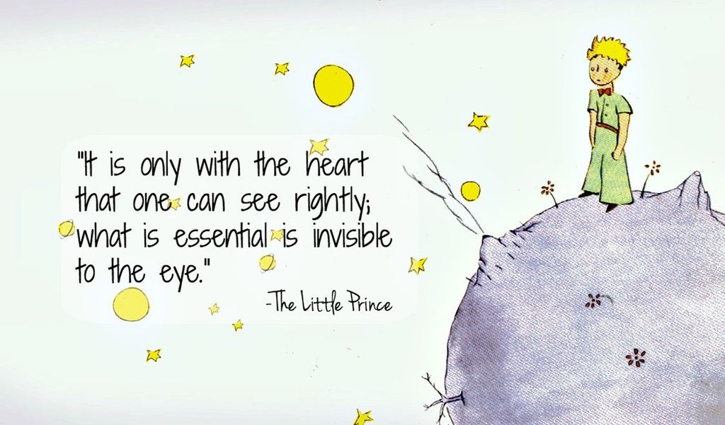 Image result for It is only in the heart that one can see rightly; what is essential is invisible to the eye.
