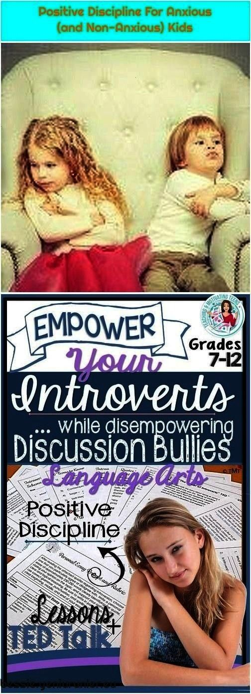 Anxious (and Non-Anxious) Kids Positive Discipline, Classroom Management - Empower Introverts - Acc