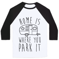 Home Is Where You Park It Baseball