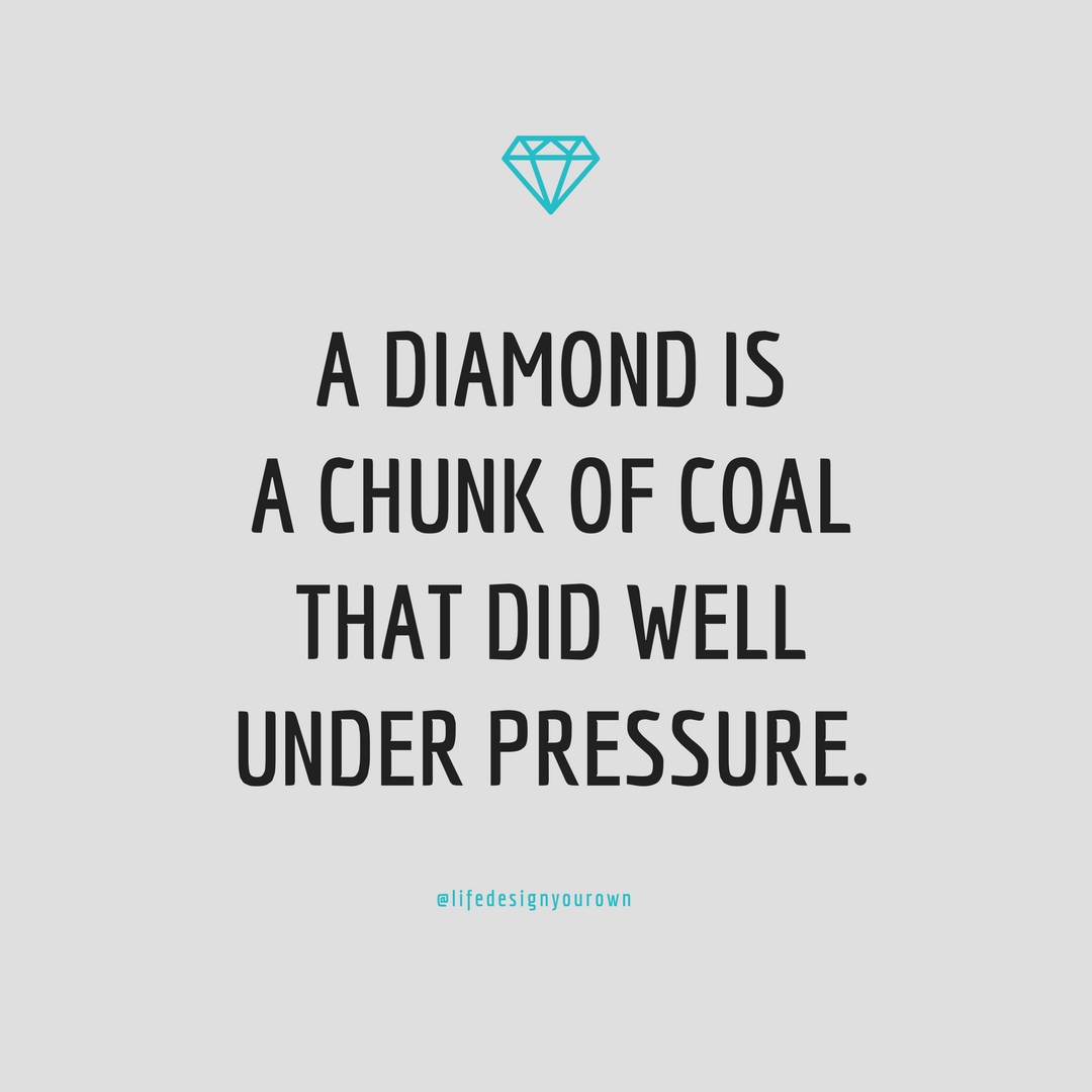 When you're feeling the weight of the world on your shoulders...just remember this. #diamond #coal #pressure #stress #anxiety #hustle #grind #hardwork #pushthrough #strive #persist #growth #fearless #courage #determined #lifedesignyourown #passion #goals #workhard #anxietyhustle
