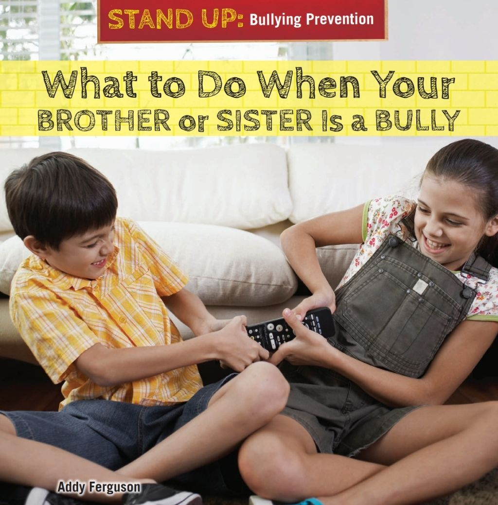 What To Do When Your Brother Or Sister Is A Bully Ebook