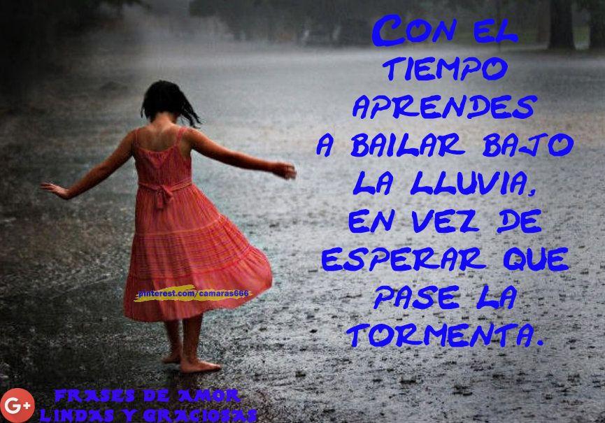 Frases Bonitas Y De Amor Bailar Bajo La Lluvia Frases De