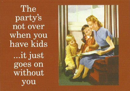 Photo of 'The party's not over when you have kids…it just goes on without you'