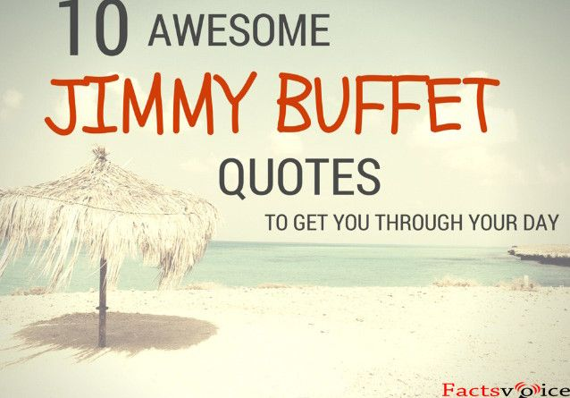 10Awesome Jimmy Buffett quotes to get you through your