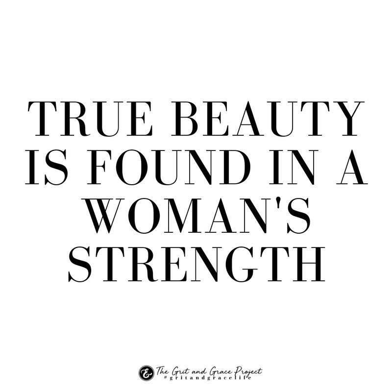 You Are Truly Beautiful Filled With Strength Found In Your Grit Grace Wisdom For Women Hope For Women Insp Beautiful Quotes Wise Words Woman Quotes